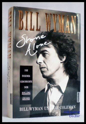 Stone Alone; The Story of a Rock'N'Roll: Wyman, Bill