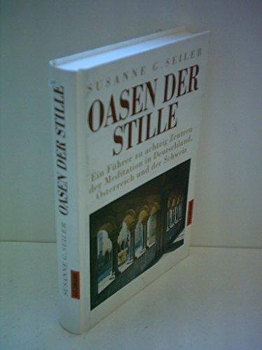 9783442305971: Oasen der Stille. Ein Führer zu achtzig Zentren der Meditation in Deutschland, Österreich und der Schweiz