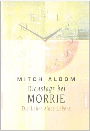 9783442308200: Dienstags bei Morrie. Die Lehre eines Lebens.