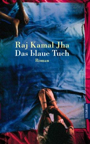Das blaue Tuch.: Jha, Raj K.