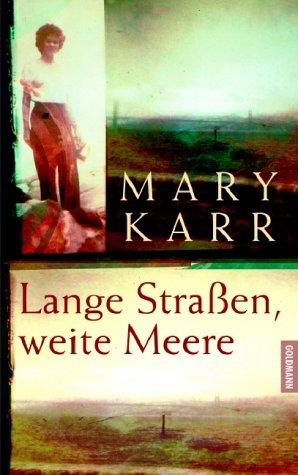 Lange Straßen, weite Meere. (3442309670) by Mary Karr