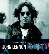 John Lennon.: Die Legende, mit Audio-CD: Henke, James