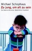 9783442310739: Zu jung, um alt zu sein: Die Geschichte einer r�tselhaften Krankheit