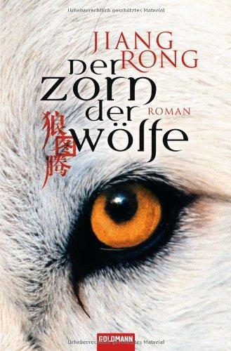 Der Zorn der Wölfe : Roman. Jiang: Jiang, Rong und