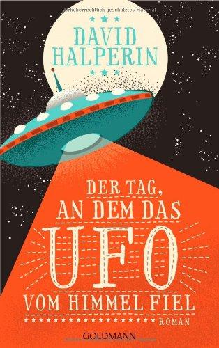 9783442312788: Der Tag, an dem das UFO vom Himmel fiel