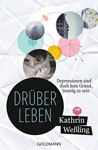 9783442312849: Drüberleben: Depressionen sind doch kein Grund, traurig zu sein