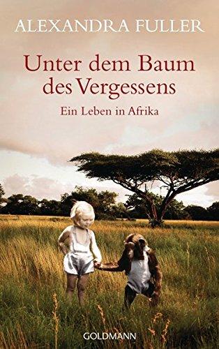 9783442312870: Unter dem Baum des Vergessens: Ein Leben in Afrika