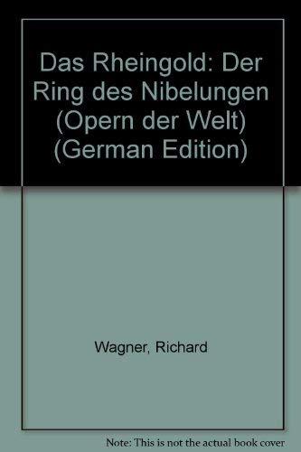 Das Rheingold: Der Ring des Nibelungen (Opern: Wagner, Richard