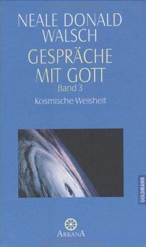 Gespräche mit Gott, Bd.3, Kosmische Weisheit (3442336279) by Neale Donald Walsch