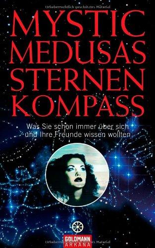 9783442337835: Mystic Medusas Sternenkompass Was Sie schon immer ueber sich und Ihre Freunde wissen wollten. Gesamttitel: Arkana