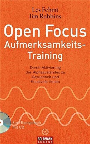 9783442338191: Open Focus Aufmerksamkeits-Training: Durch Aktivierung des Alphazustandes zu Gesundheit und Kreativität finden