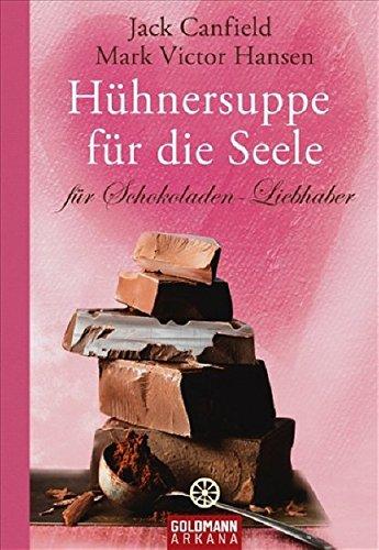 9783442338238: Hühnersuppe für die Seele für Schokoladen-Liebhaber