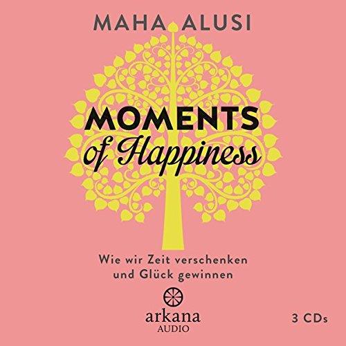 Moments of Happiness, 3 Audio-CDs: Alusi, Maha