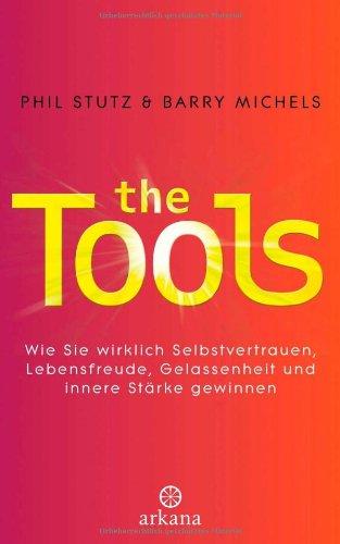 9783442341139: The Tools: Wie Sie wirklich Selbstvertrauen, Lebensfreude, Gelassenheit und innere Stärke gewinnen