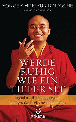 9783442341900: Werde ruhig wie ein tiefer See: Vorbereitende �bungen des tibetischen Buddhismus