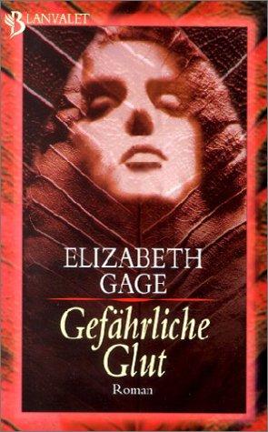 Gefährliche Glut - Elizabeth Gage