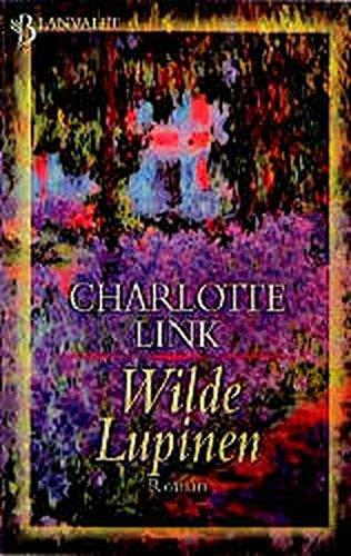 Die Sturmzeit-Trilogie: Wilde Lupinen.: Bd 2: Link, Charlotte