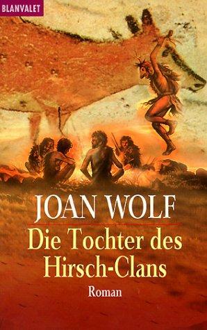 Die Tochter des Hirsch- Clans. (3442350832) by Wolf, Joan