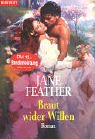 Braut wider Willen. (9783442353132) by Jane Feather