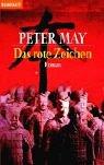 Das rote Zeichen. (9783442355686) by Peter May
