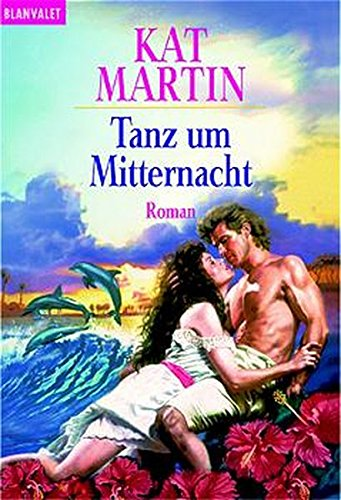 Tanz um Mitternacht. (9783442356621) by Kat Martin