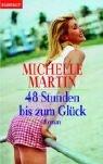 48 Stunden bis zum Glück. (9783442357246) by Michelle Martin