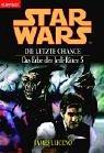 Star Wars. Das Erbe der Jedi-Ritter 5. Die letzte Chance. (3442358833) by James Luceno