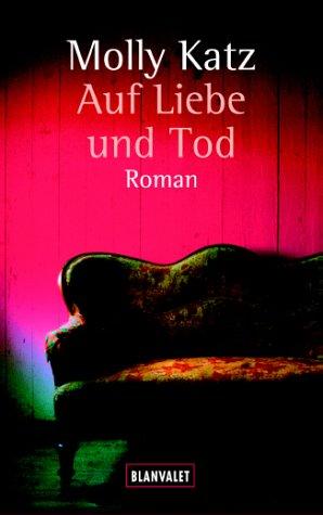 9783442359219: Auf Liebe und Tod.