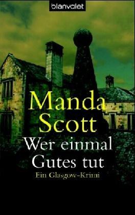 Wer einmal Gutes tut (9783442359530) by Manda Scott