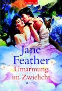Umarmung im Zwielicht (9783442359998) by Jane Feather