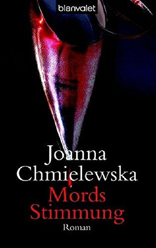MordsStimmung: Roman: Chmielewska, Joanna:
