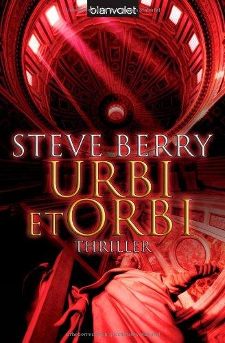 urbi et orbi thriller von steve berry zvab. Black Bedroom Furniture Sets. Home Design Ideas
