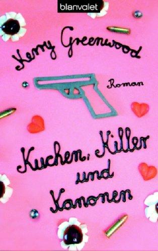 9783442364565: Kuchen, Killer und Kanonen