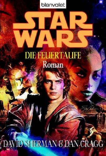 9783442364626: Star Wars. Die Feuertaufe