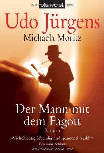 Der Mann mit dem Fagott: Roman: Udo Jürgens