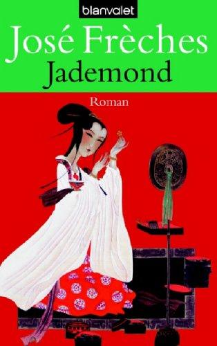Jademond: Roman Frèches, José and Lemmens, Nathalie: Jademond: Roman Frèches,