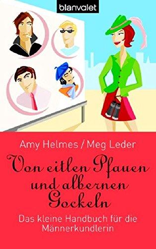 9783442366378: Von eitlen Pfauen und albernen Gockeln: Das kleine Handbuch für die Männerkundlerin