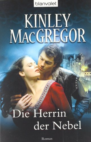 Die Herrin der Nebel : Roman / Kinley MacGregor. Dt. von Wolfgang Thon / Blanvalet ; 36909 - Kenyon, Sherrilyn und Wolfgang Thon