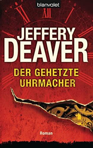Der gehetzte Uhrmacher (3442371260) by Jeffery Deaver