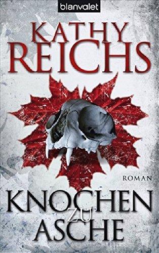 Knochen zu Asche: Kathy Reichs