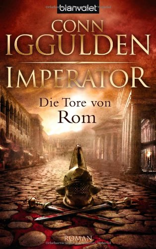 Imperator 01. Die Tore von Rom (3442372941) by Conn Iggulden
