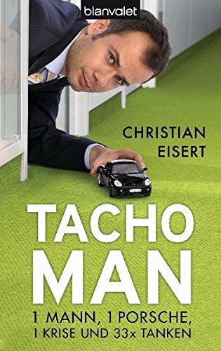 9783442375134: Tacho-Man: 1 Mann, 1 Porsche, 1 Krise und 33 x Tanken