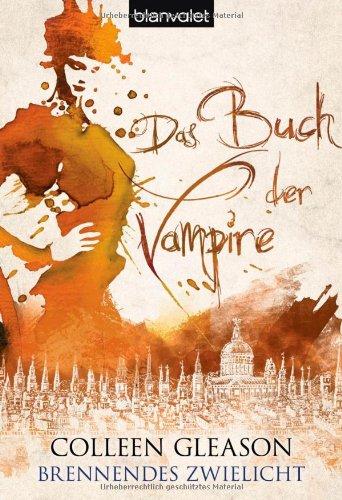 9783442375486: Brennendes Zwielicht: Das Buch der Vampire