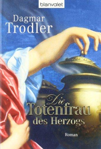 9783442375844: Die Totenfrau des Herzogs