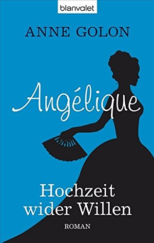 Angélique 02 - Hochzeit wider Willen (9783442377008) by [???]