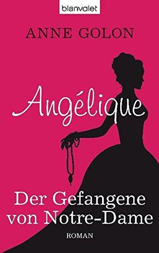 Angélique 04 - Der Gefangene von Notre-Dame (3442377021) by [???]