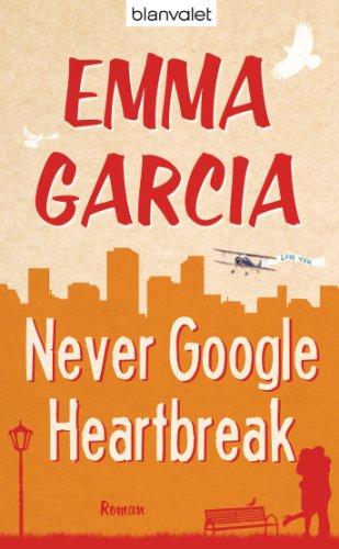 9783442380831: Never Google Heartbreak