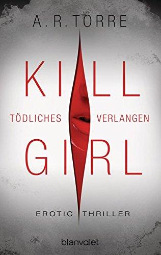 9783442384174: Kill Girl - Tödliches Verlangen: Erotic Thriller