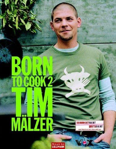 Born to Cook II: Mälzer, Tim