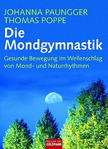 9783442391110: Die Mondgymnastik: Gesunde Bewegung im Wellenschlag von Mond- und Naturrhythmen